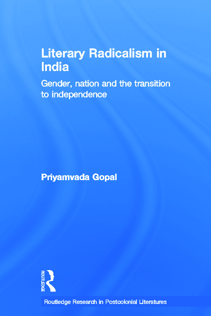 Literary Radicalism in India: Gender, Nation and the Transition to Independence (Paperback) book cover