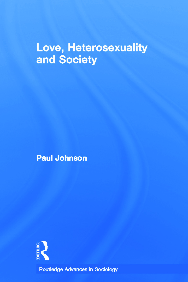 Love, Heterosexuality and Society: 1st Edition (Paperback) book cover