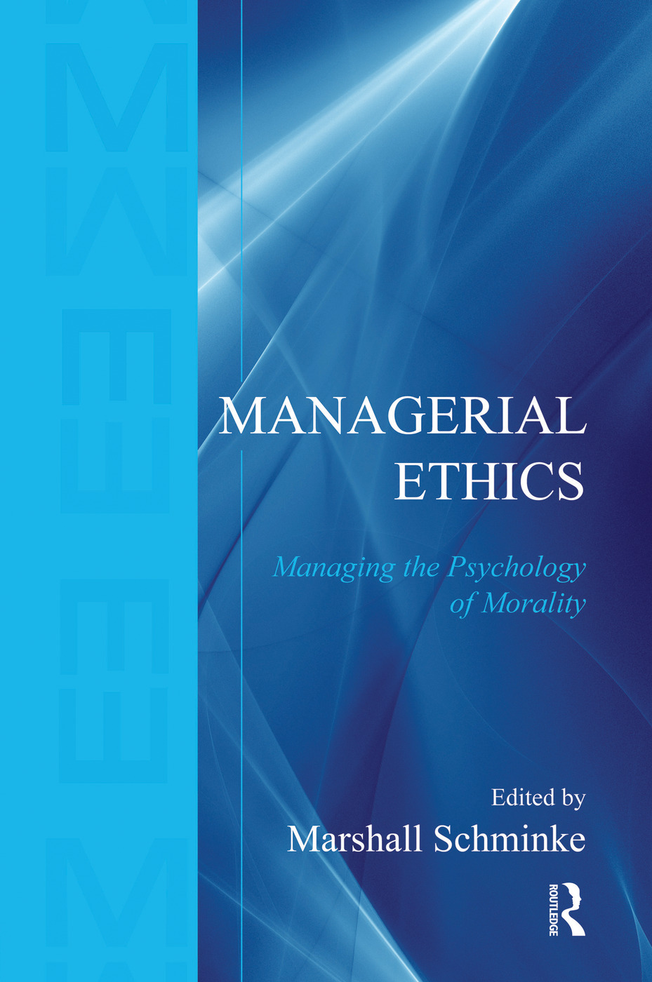 Managerial Ethics: Managing the Psychology of Morality (Paperback) book cover