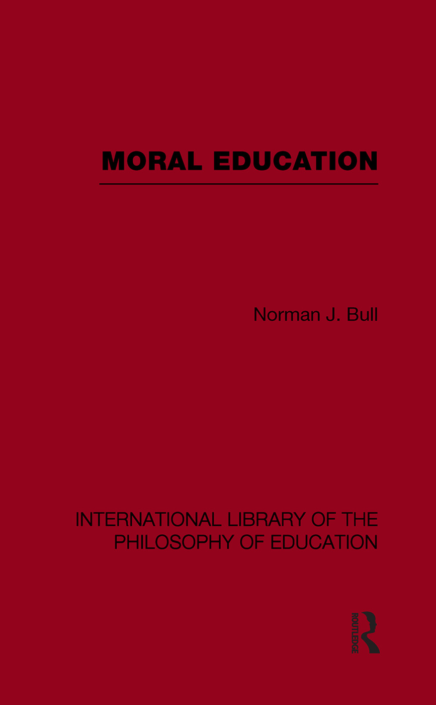 Moral Education (International Library of the Philosophy of Education Volume 4)