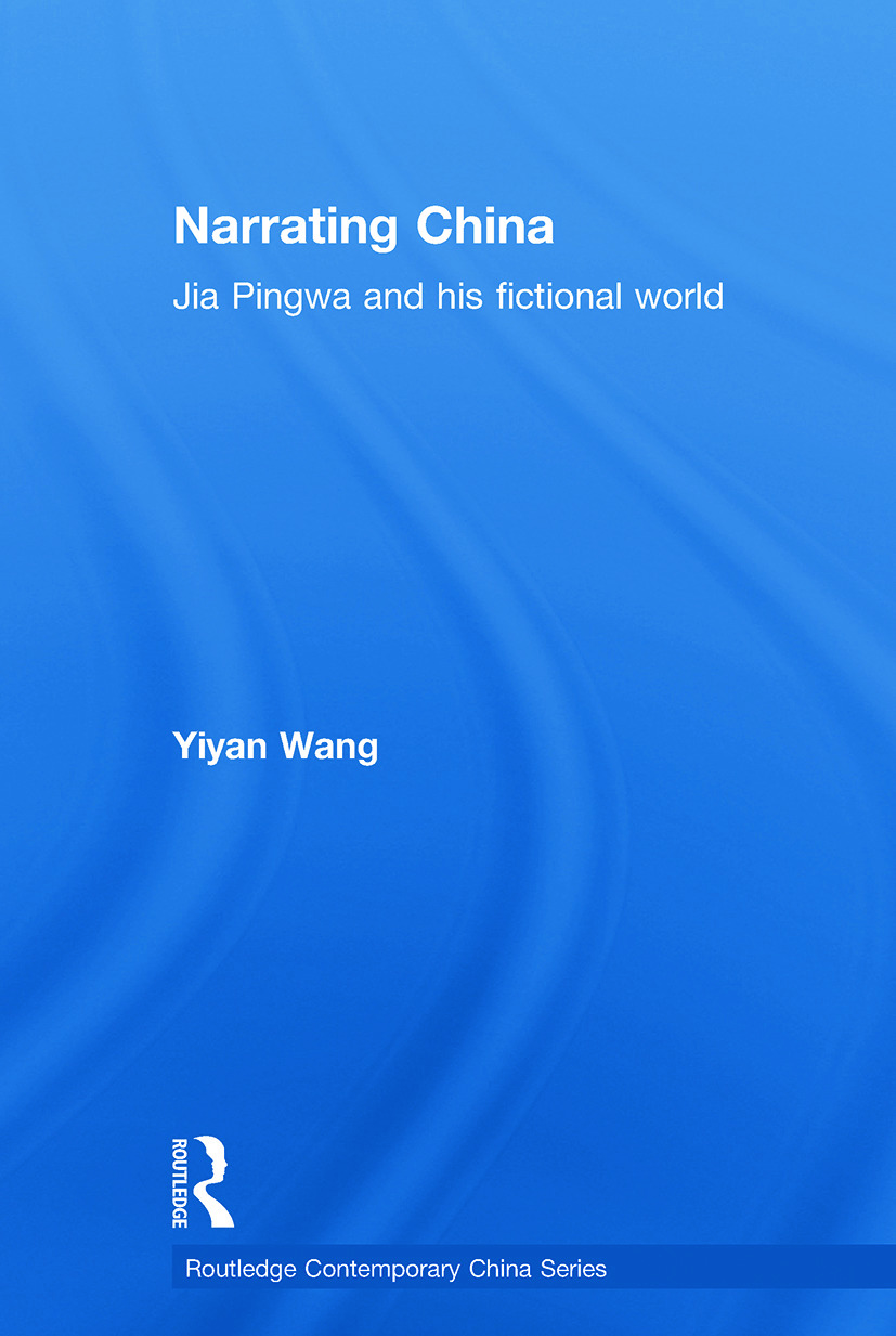 Narrating China: Jia Pingwa and his Fictional World, 1st Edition (Paperback) book cover