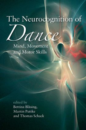 The Neurocognition of Dance: Mind, Movement and Motor Skills, 1st Edition (Paperback) book cover
