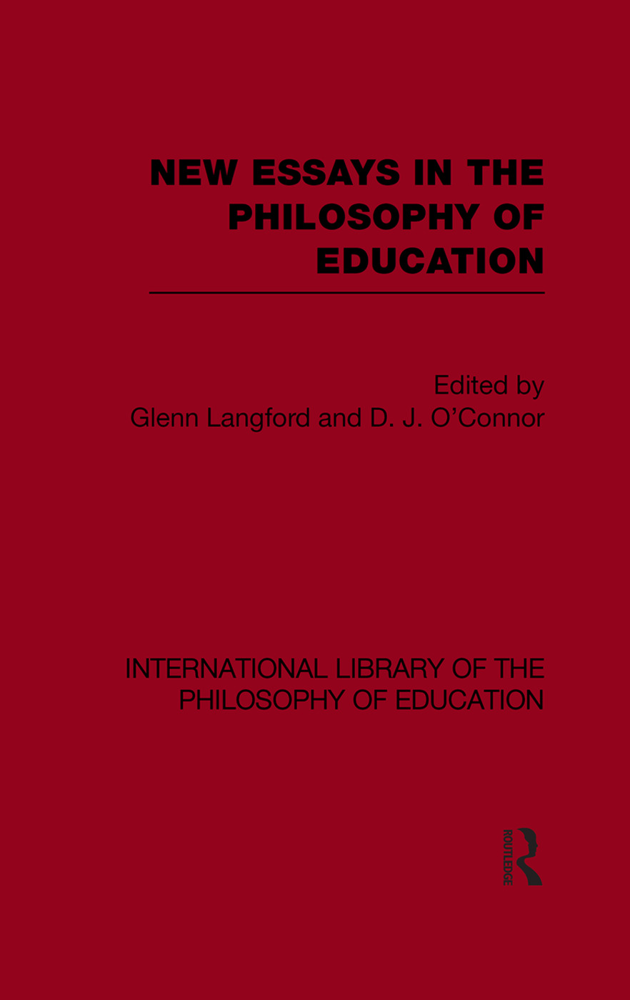 New Essays in the Philosophy of Education (International Library of the Philosophy of Education Volume 13)