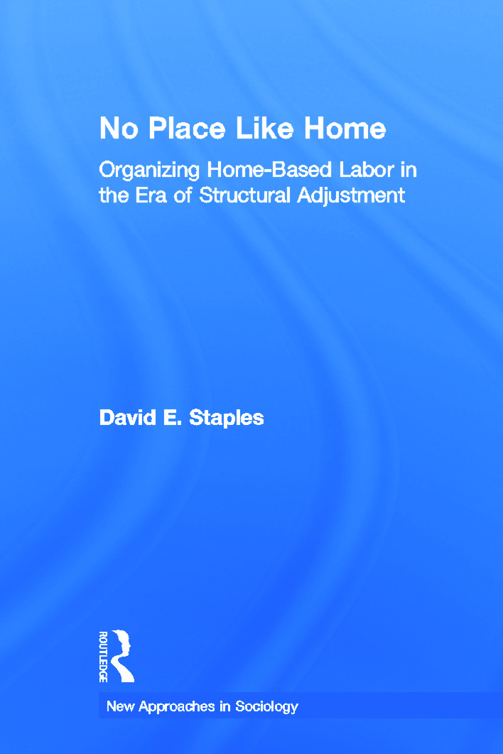 No Place Like Home: Organizing Home-Based Labor in the Era of Structural Adjustment, 1st Edition (Paperback) book cover