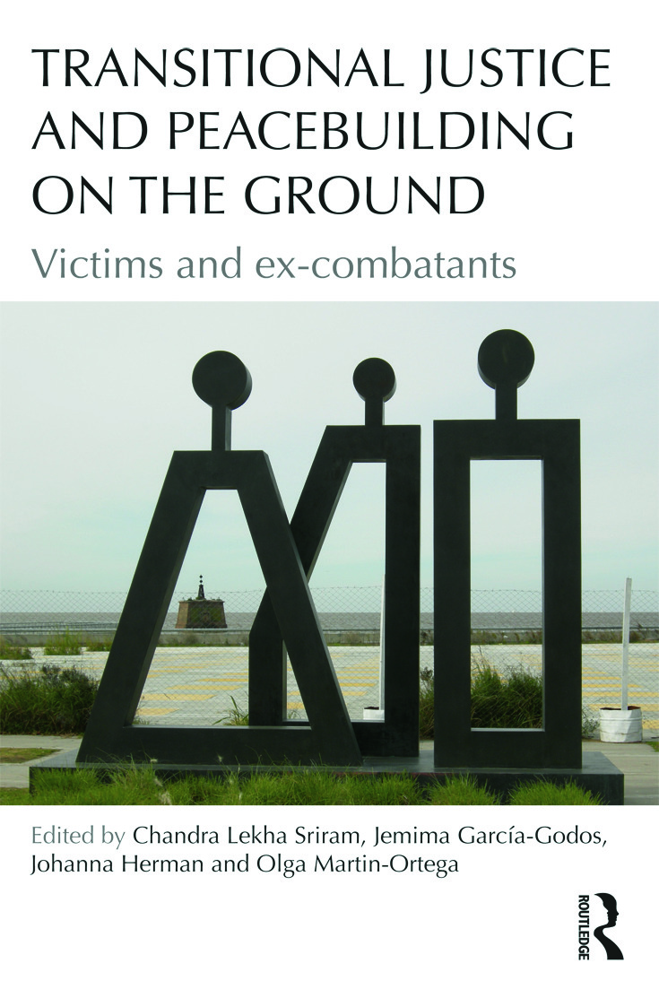 Transitional Justice and Peacebuilding on the Ground: Victims and ex-combatants book cover