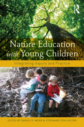 Nature Education with Young Children: Integrating Inquiry and Practice (Paperback) book cover