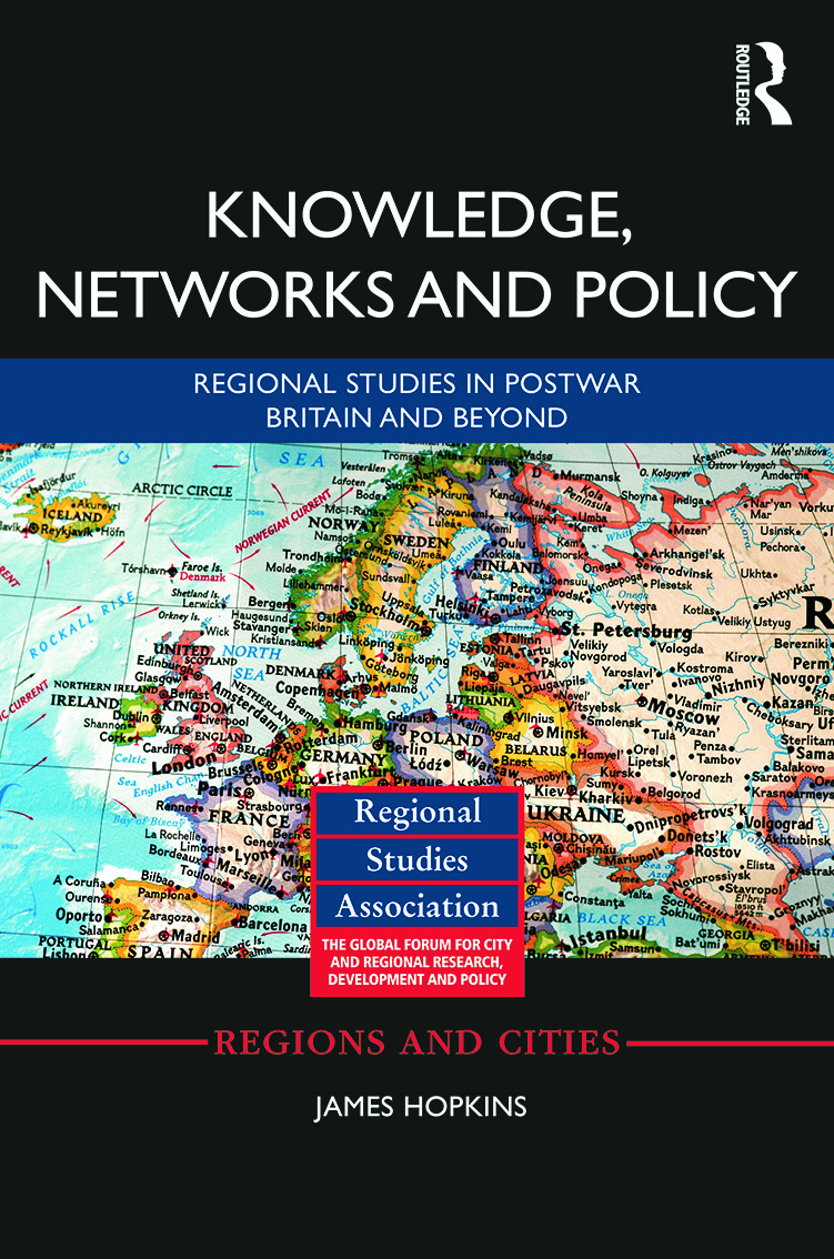 Knowledge, Networks and Policy: Regional Studies in Postwar Britain and Beyond, 1st Edition (Hardback) book cover