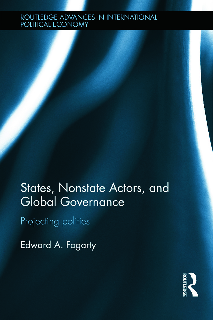 States, Nonstate Actors, and Global Governance: Projecting Polities (Hardback) book cover