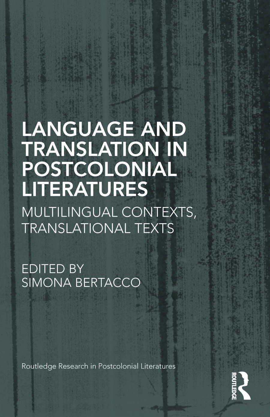 Language and Translation in Postcolonial Literatures: Multilingual Contexts, Translational Texts book cover