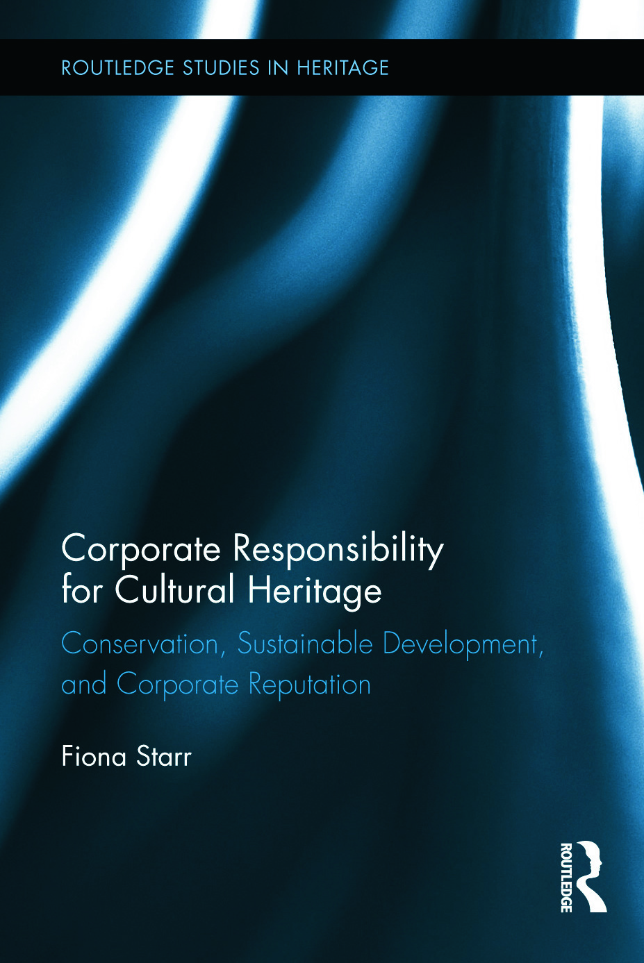 Corporate Responsibility for Cultural Heritage: Conservation, Sustainable Development, and Corporate Reputation (Hardback) book cover