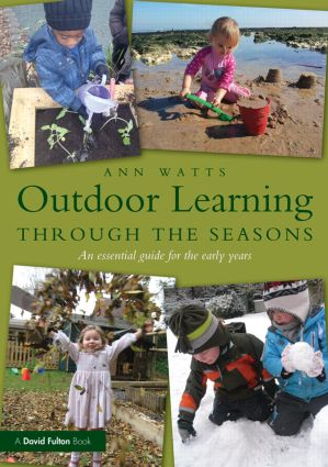 Outdoor Learning through the Seasons: An essential guide for the early years (Paperback) book cover