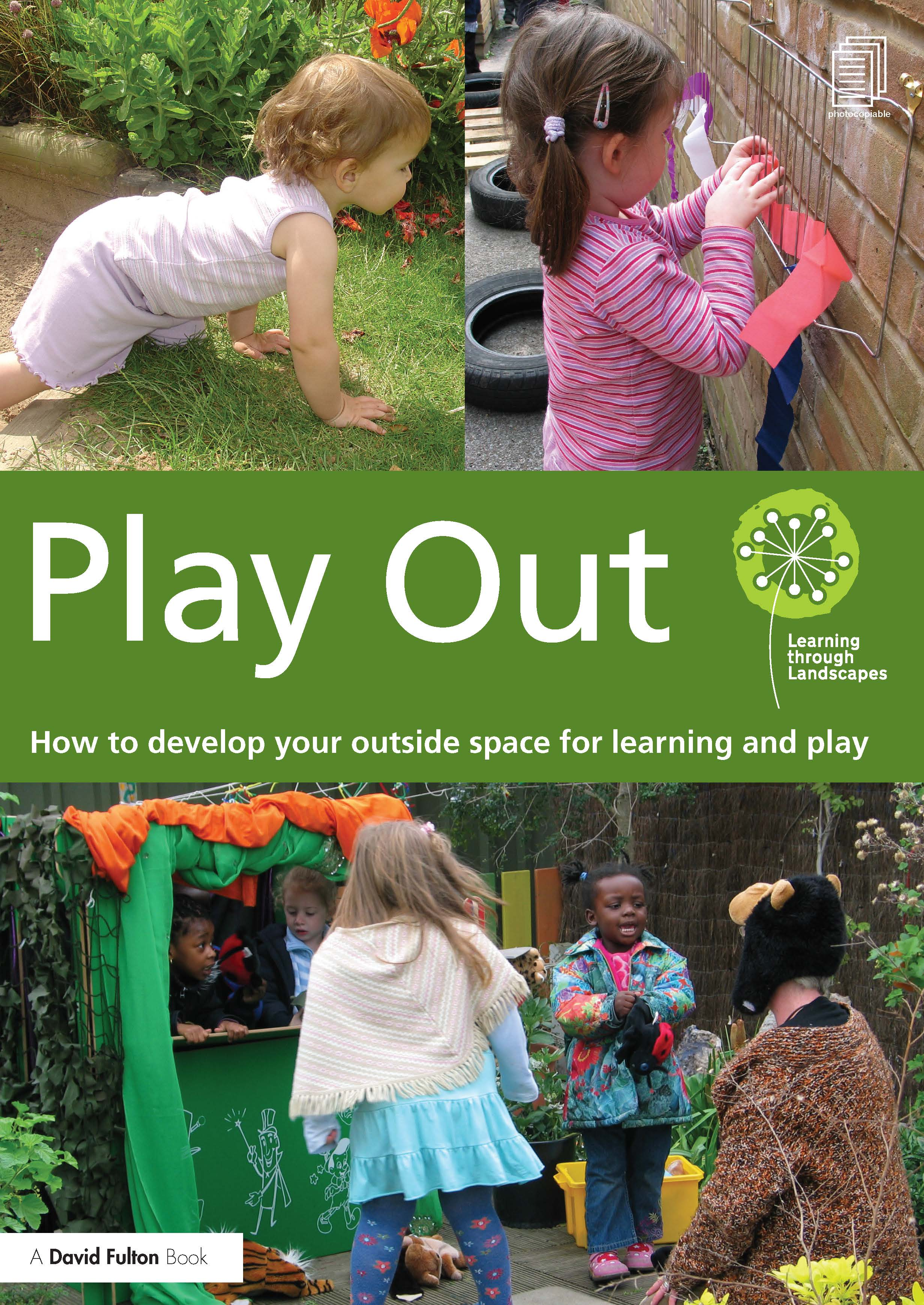 Play Out: How to develop your outside space for learning and play, 1st Edition (Paperback) book cover