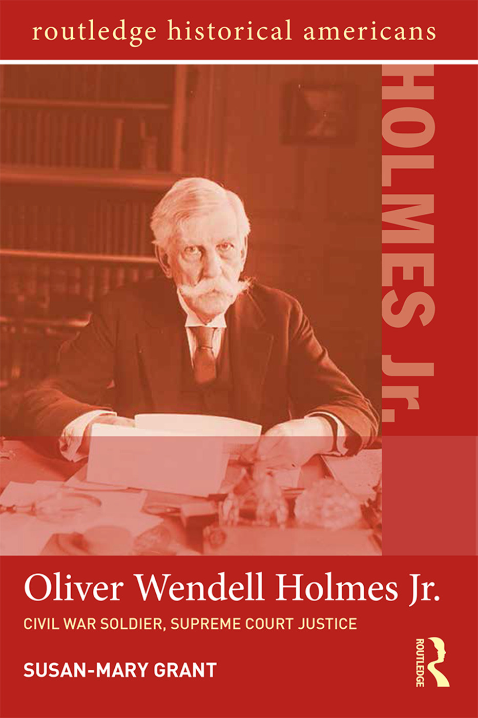 Oliver Wendell Holmes, Jr.: Civil War Soldier, Supreme Court Justice book cover
