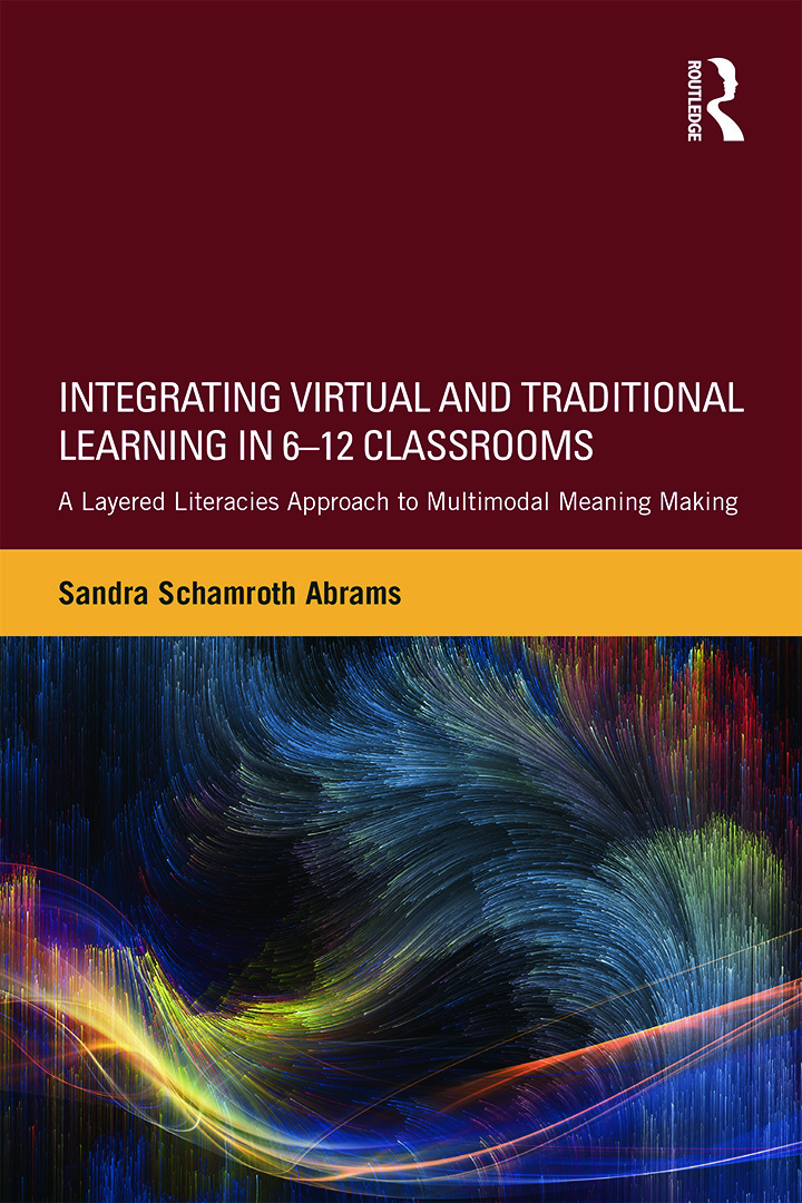 Integrating Virtual and Traditional Learning in 6-12 Classrooms: A Layered Literacies Approach to Multimodal Meaning Making, 1st Edition (Paperback) book cover