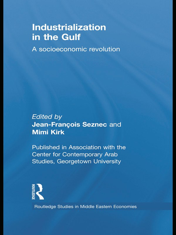 Industrialization in the Gulf: A Socioeconomic Revolution (Paperback) book cover