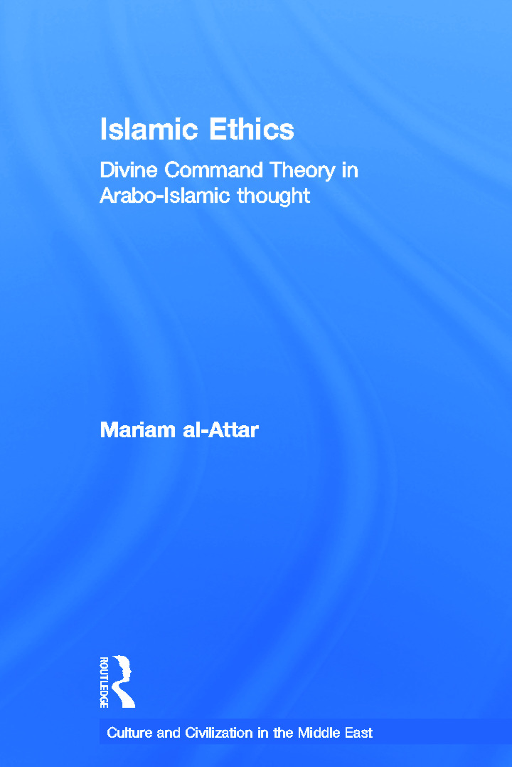 Islamic Ethics: Divine Command Theory in Arabo-Islamic Thought book cover
