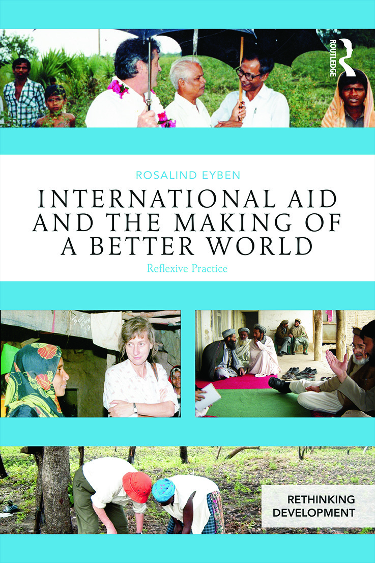 International Aid and the Making of a Better World: Reflexive Practice (Paperback) book cover