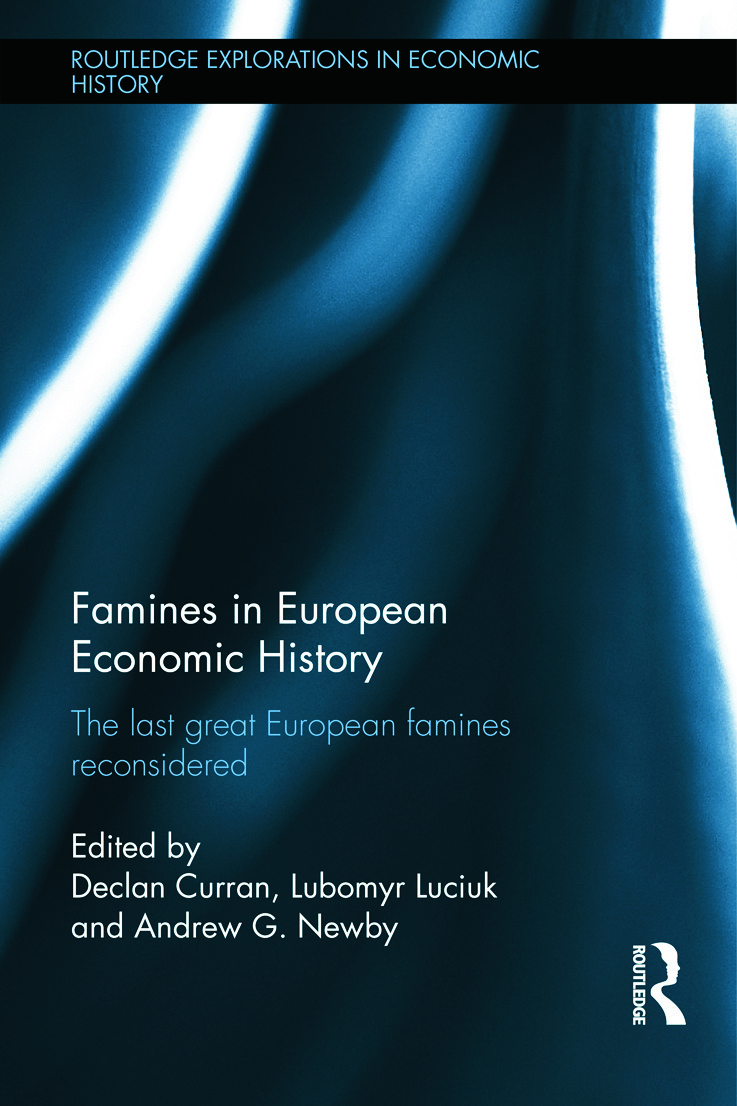 Famines in European Economic History: The Last Great European Famines Reconsidered (Hardback) book cover