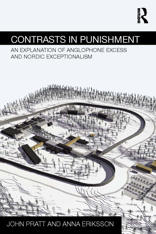 Contrasts in Punishment: An explanation of Anglophone excess and Nordic exceptionalism (Paperback) book cover