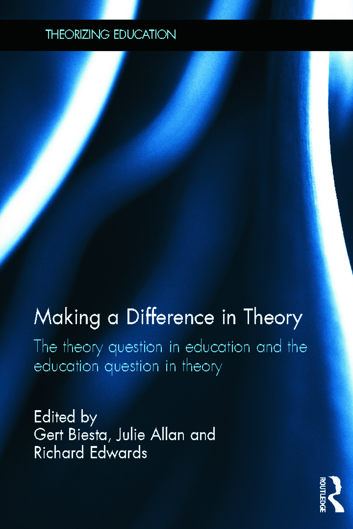 Making a Difference in Theory: The theory question in education and the education question in theory (Hardback) book cover