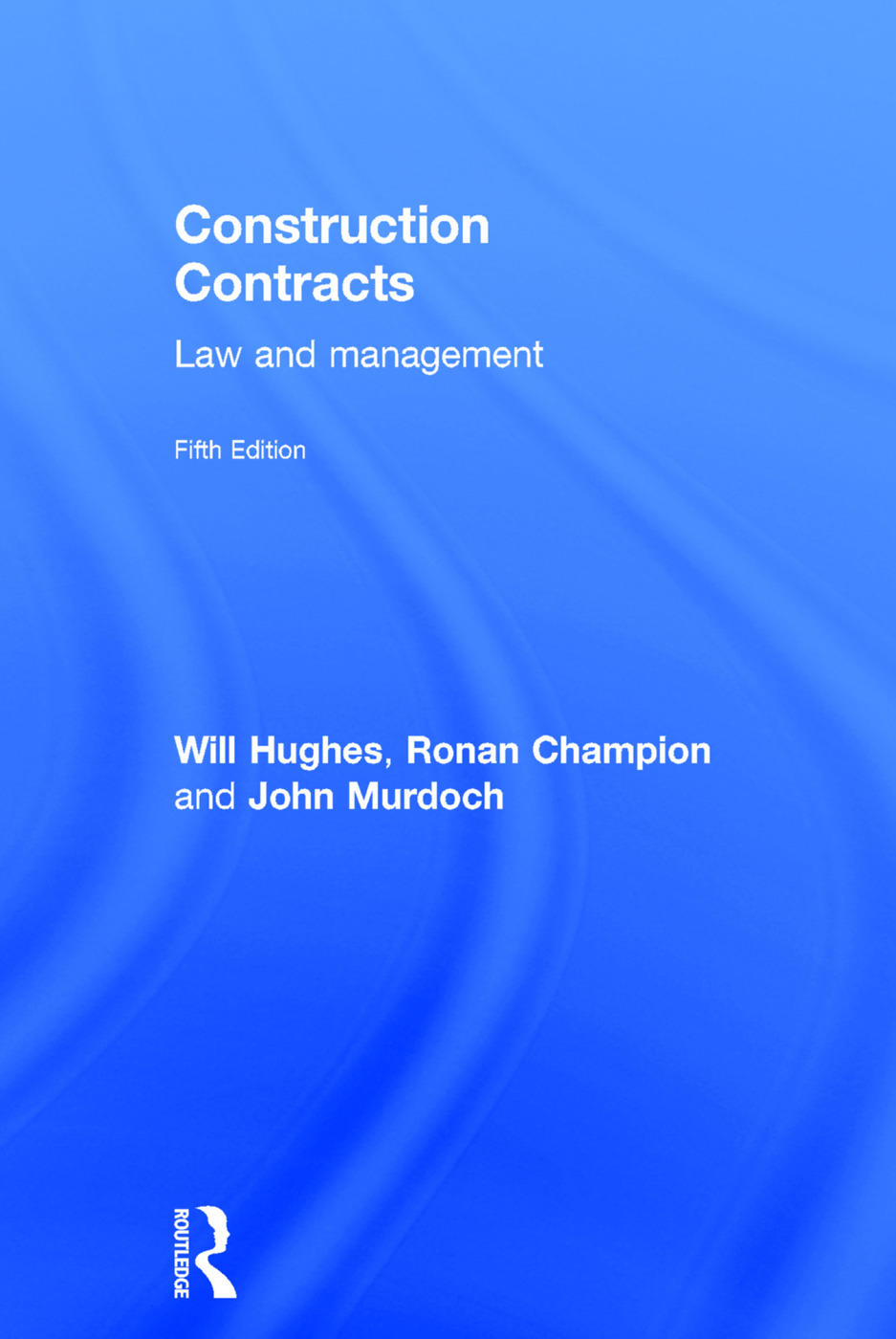 Construction Contracts: Law and Management, 5th Edition (Hardback) book cover