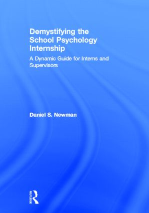 Demystifying the School Psychology Internship: A Dynamic Guide for Interns and Supervisors (Hardback) book cover