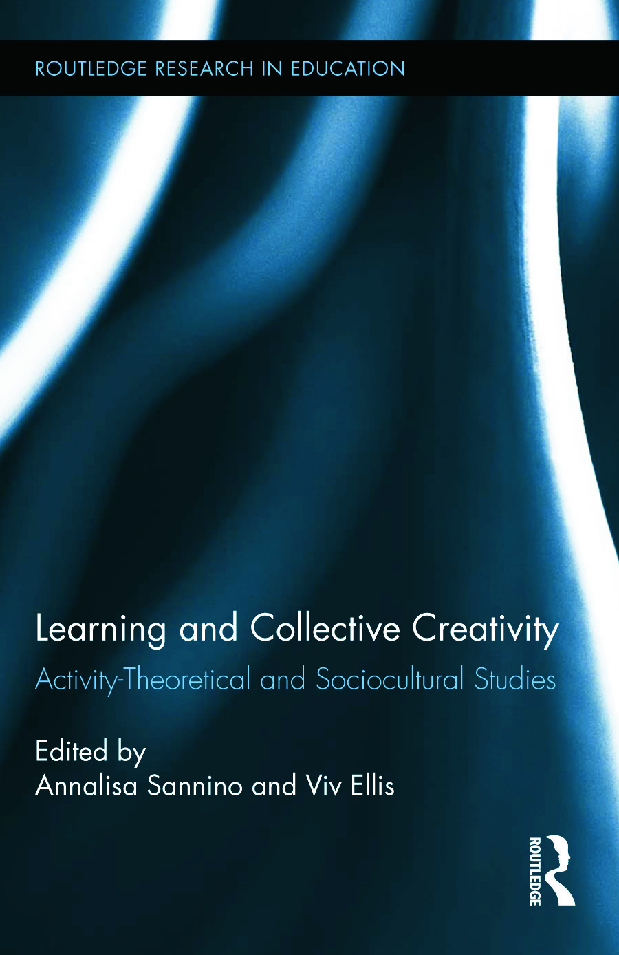 Learning and Collective Creativity: Activity-Theoretical and Sociocultural Studies, 1st Edition (Paperback) book cover