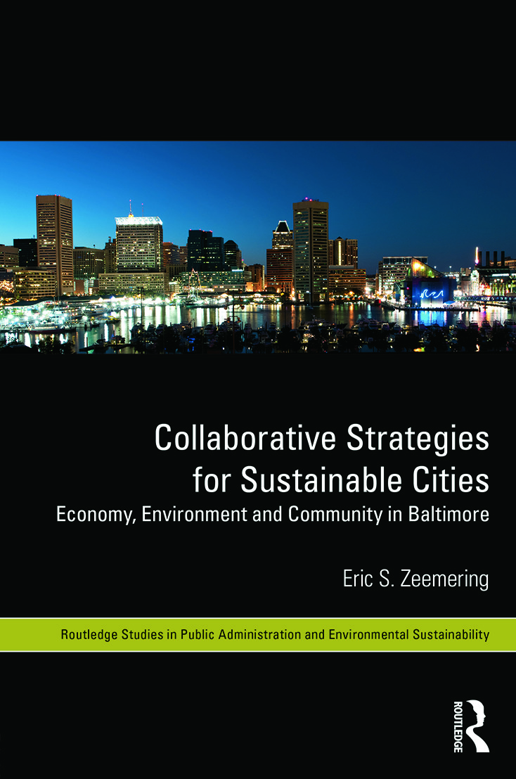Collaborative Strategies for Sustainable Cities: Economy, Environment and Community in Baltimore, 1st Edition (Hardback) book cover