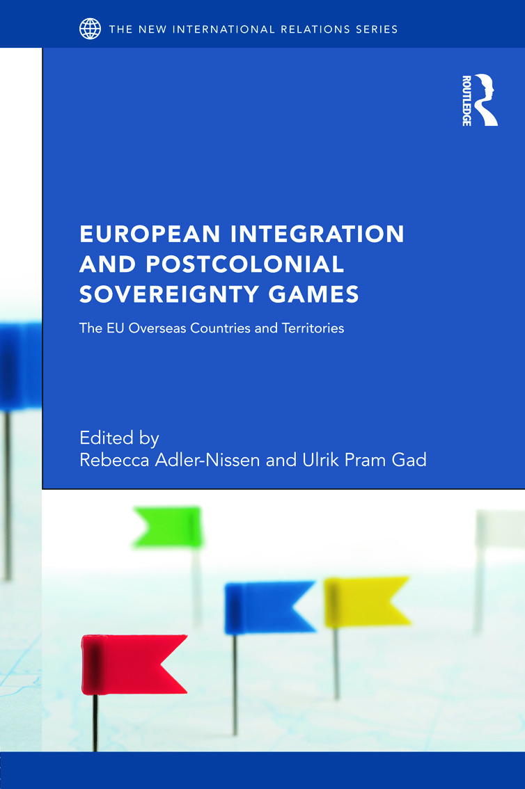 European Integration and Postcolonial Sovereignty Games: The EU Overseas Countries and Territories (Hardback) book cover