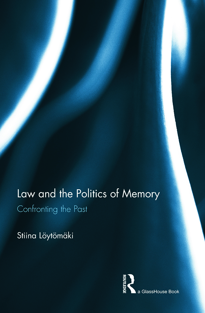 Law and the Politics of Memory: Confronting the Past book cover