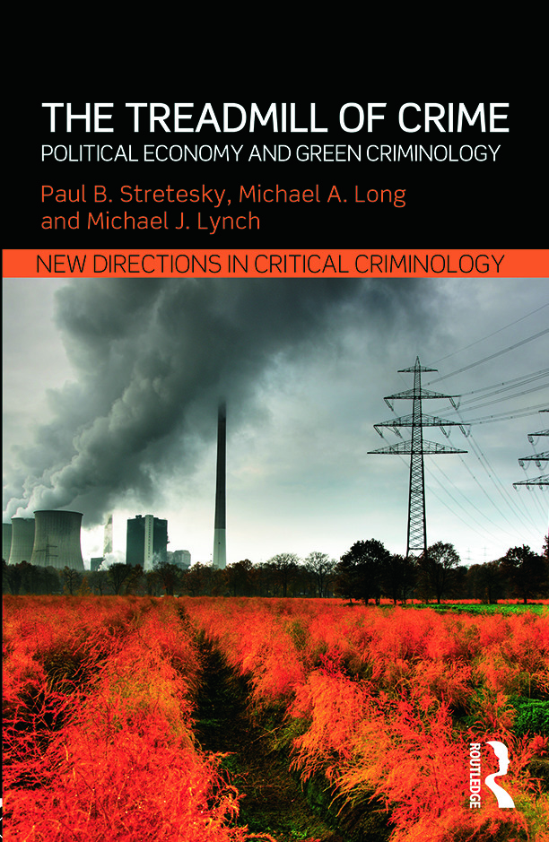 The Treadmill of Crime: Political Economy and Green Criminology, 1st Edition (Paperback) book cover