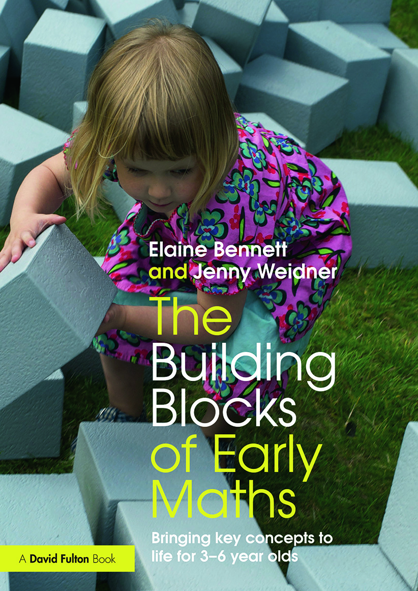 The Building Blocks of Early Maths: Bringing key concepts to life for 3-6 year olds book cover