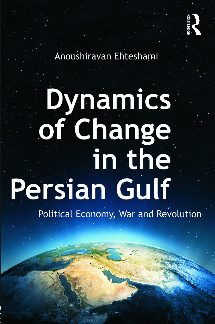 Dynamics of Change in the Persian Gulf: Political Economy, War and Revolution (Paperback) book cover