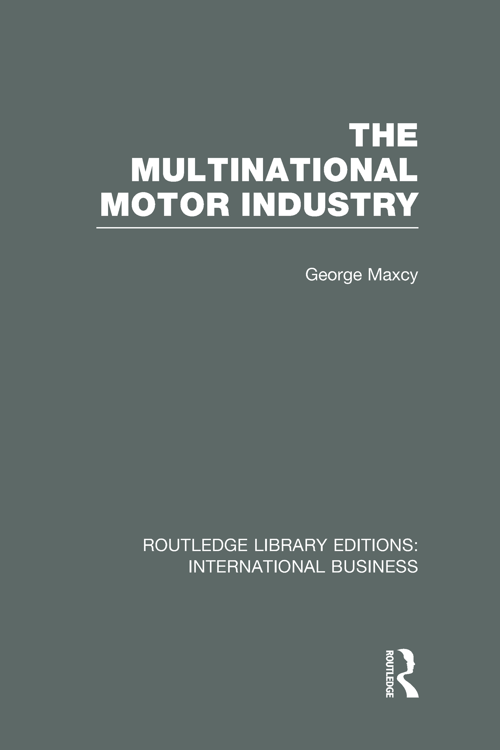 The Multinational Motor Industry (RLE International Business) (Hardback) book cover