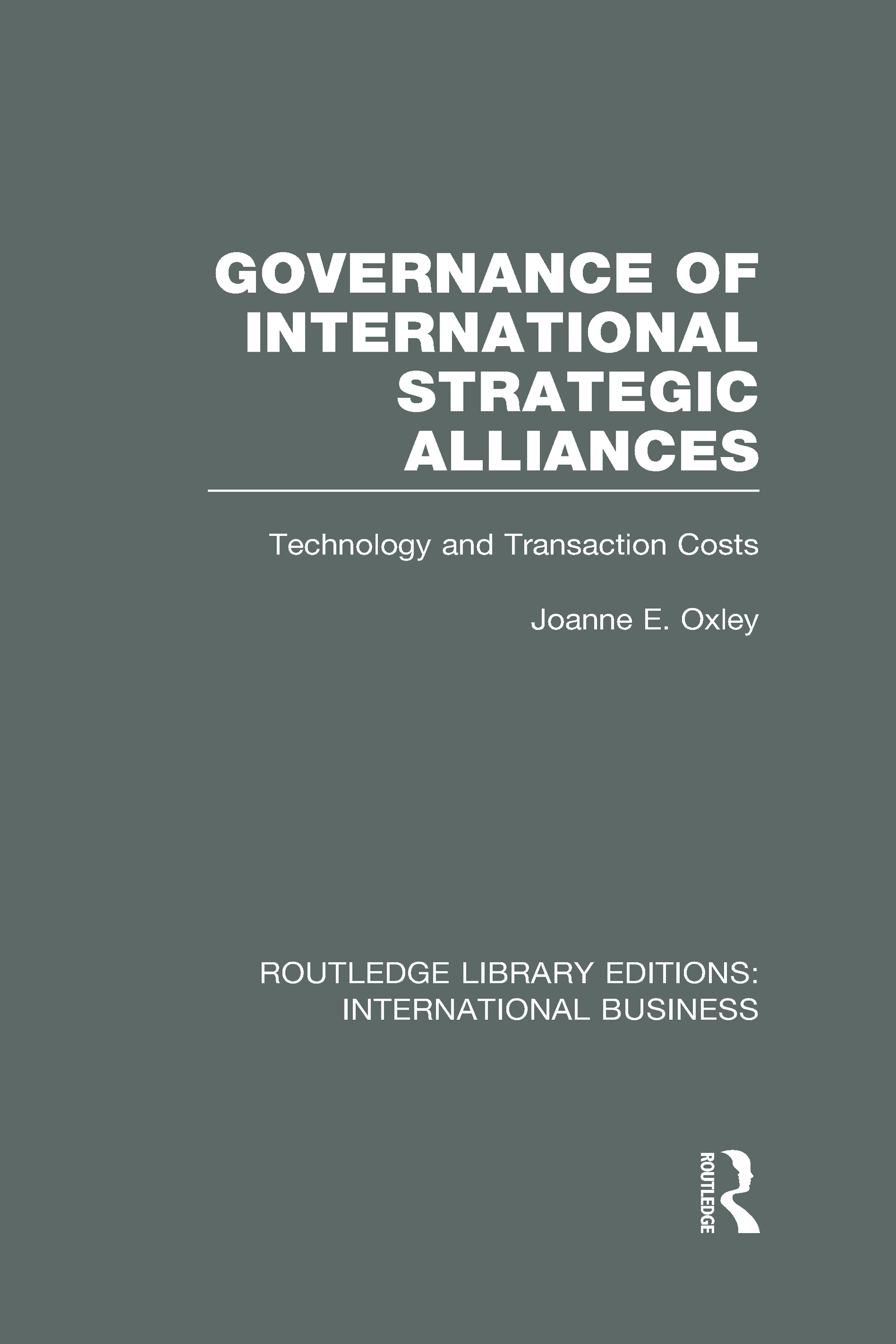 Governance of International Strategic Alliances (RLE International Business): Technology and Transaction Costs, 1st Edition (Hardback) book cover