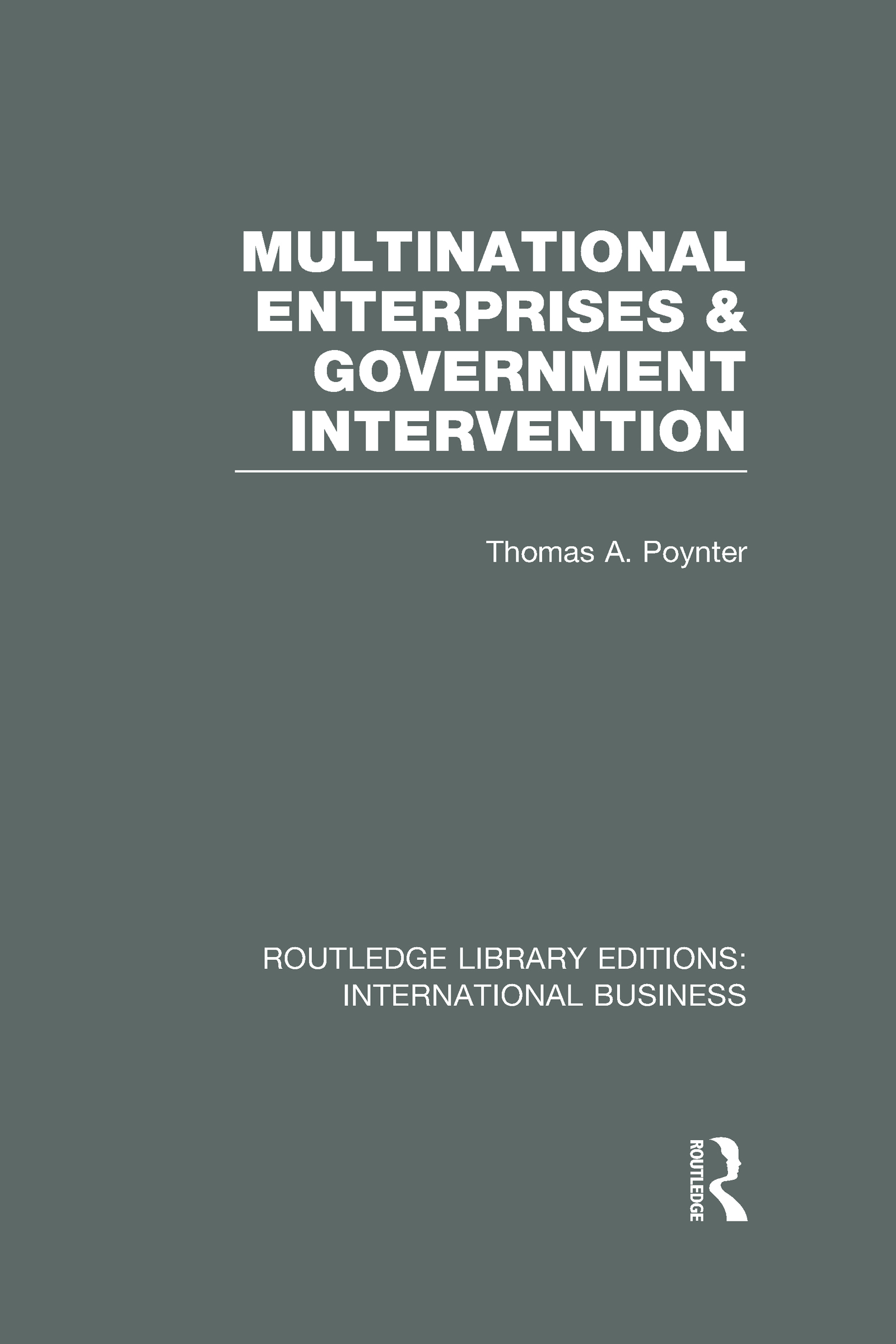 Multinational Enterprises and Government Intervention (RLE International Business) (Hardback) book cover