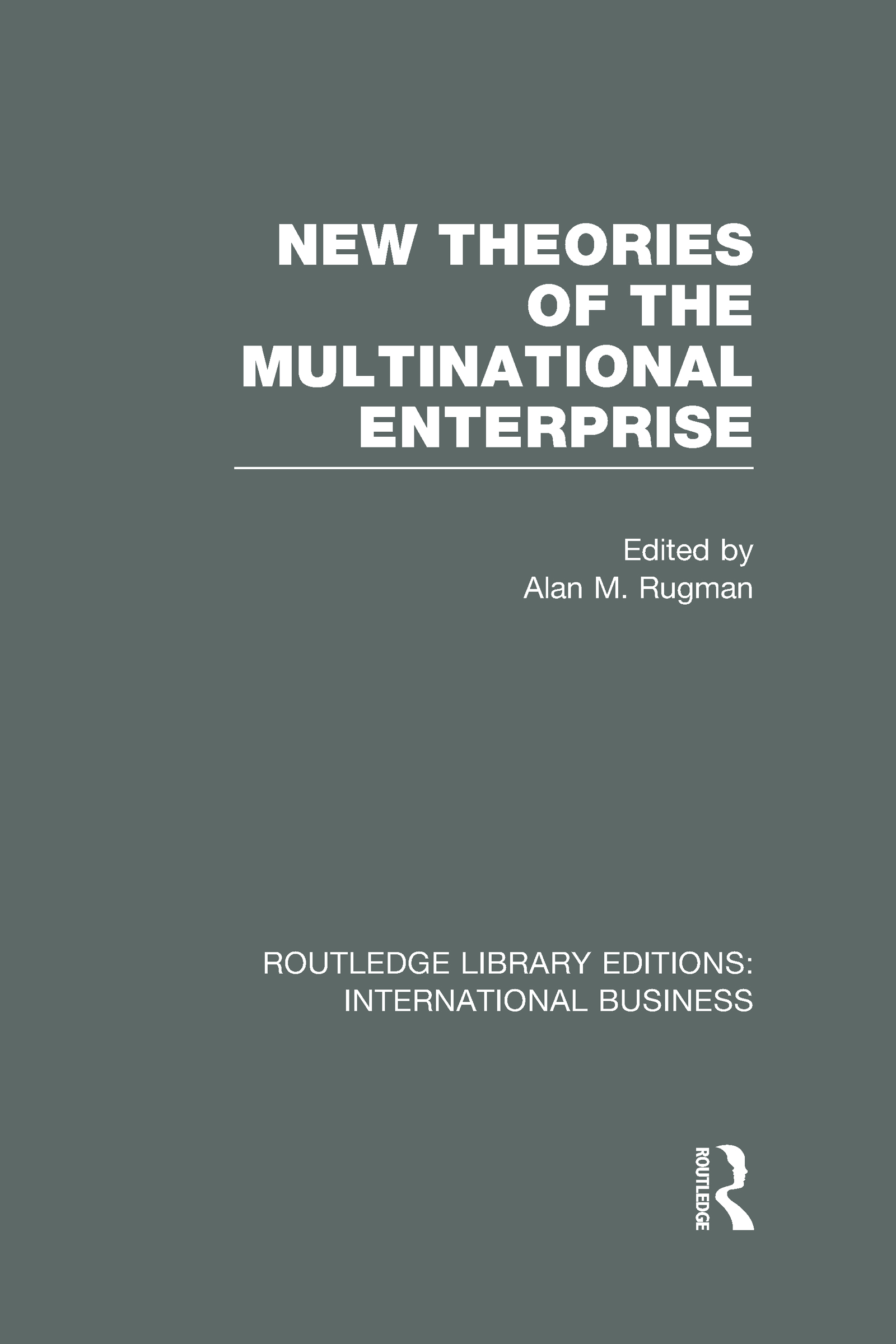 New Theories of the Multinational Enterprise (RLE International Business) (Hardback) book cover