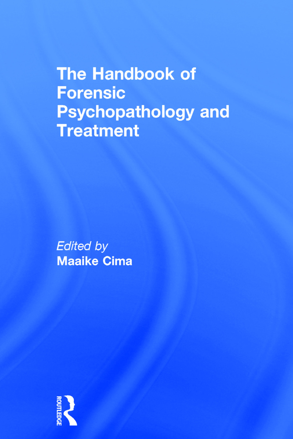 The Handbook of Forensic Psychopathology and Treatment: 1st Edition (Hardback) book cover