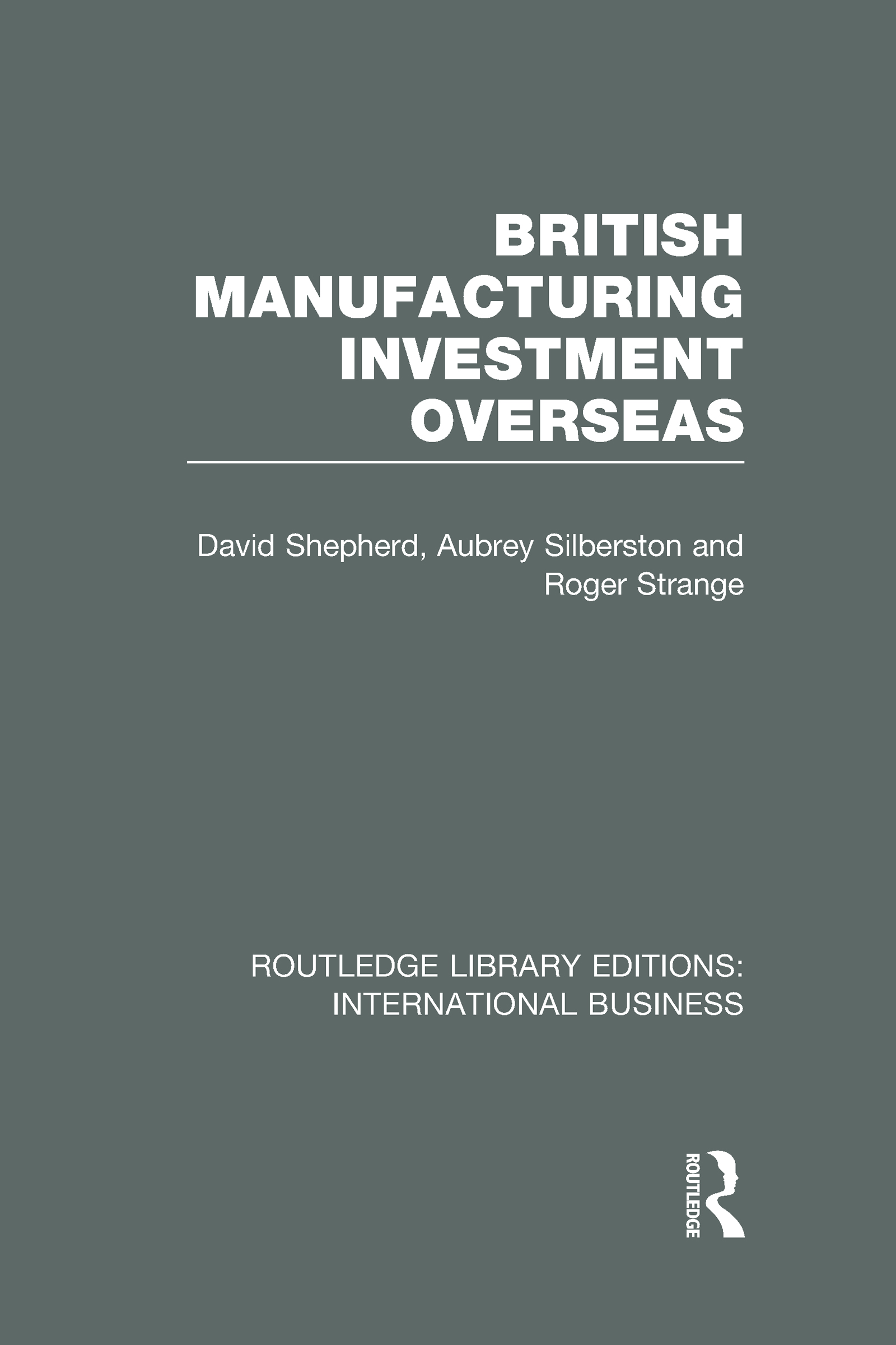 British Manufacturing Investment Overseas (RLE International Business) (Hardback) book cover