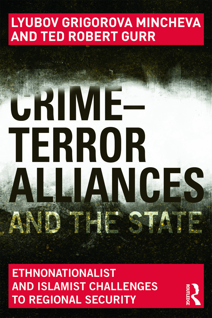 Crime-Terror Alliances and the State: Ethnonationalist and Islamist Challenges to Regional Security book cover