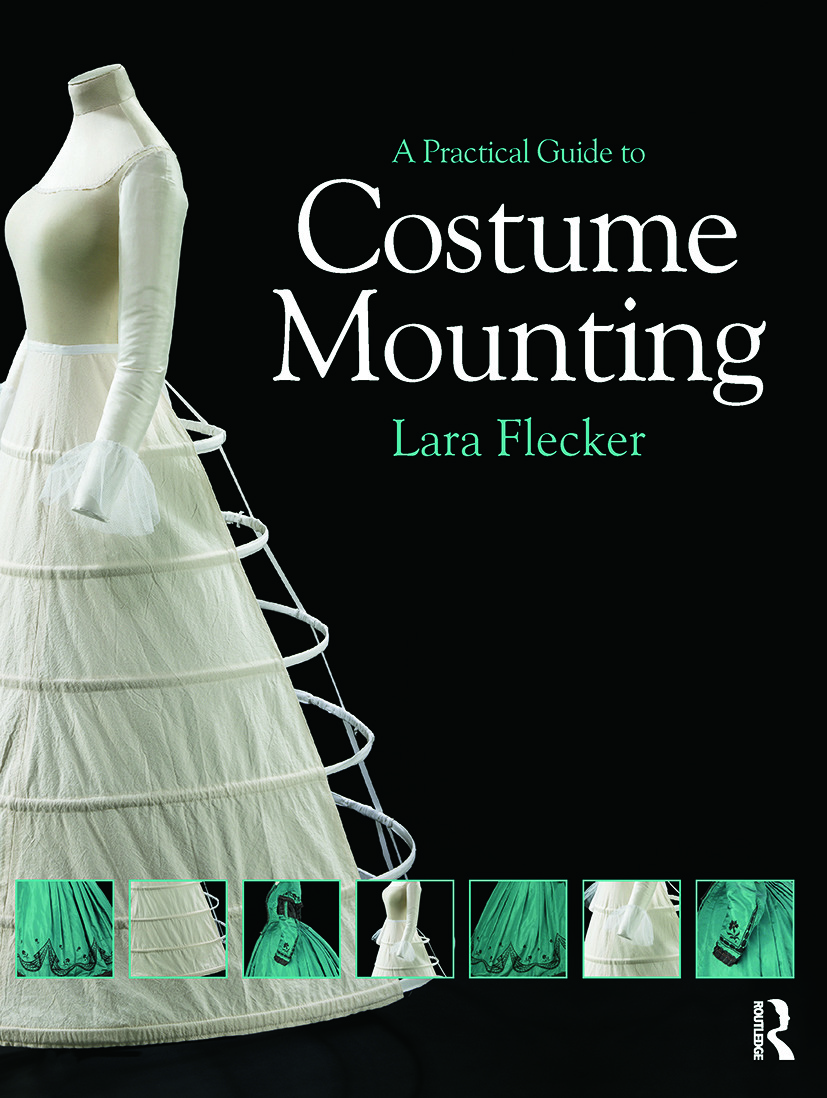 A Practical Guide to Costume Mounting: 1st Edition (Paperback) book cover