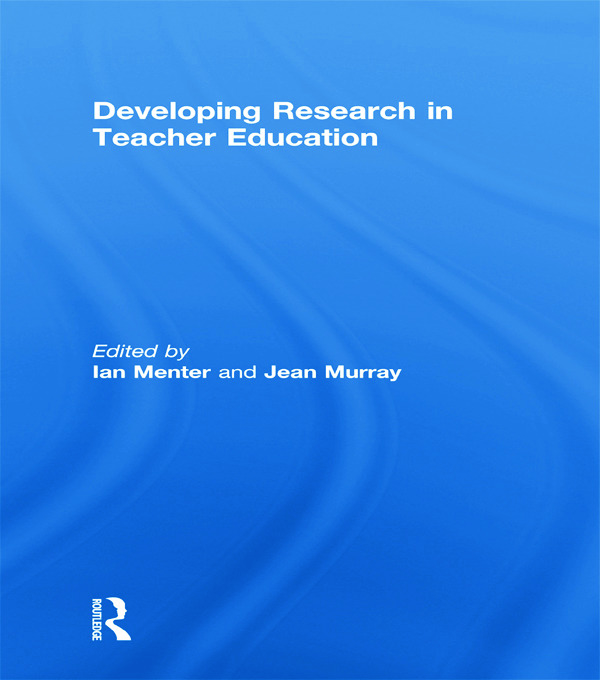 Developing Research in Teacher Education: 1st Edition (e-Book) book cover