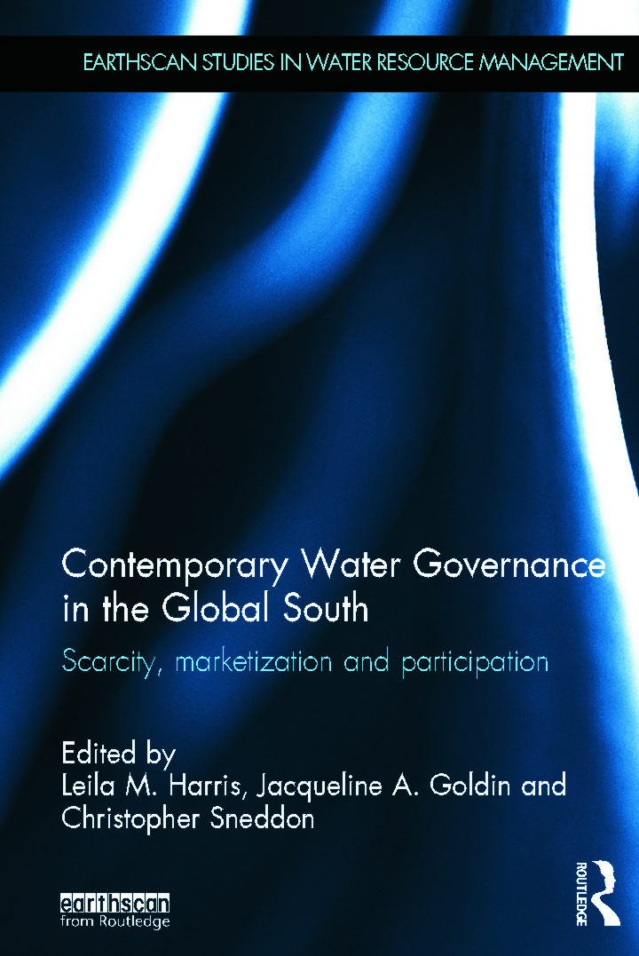 Contemporary Water Governance in the Global South: Scarcity, Marketization and Participation (Hardback) book cover