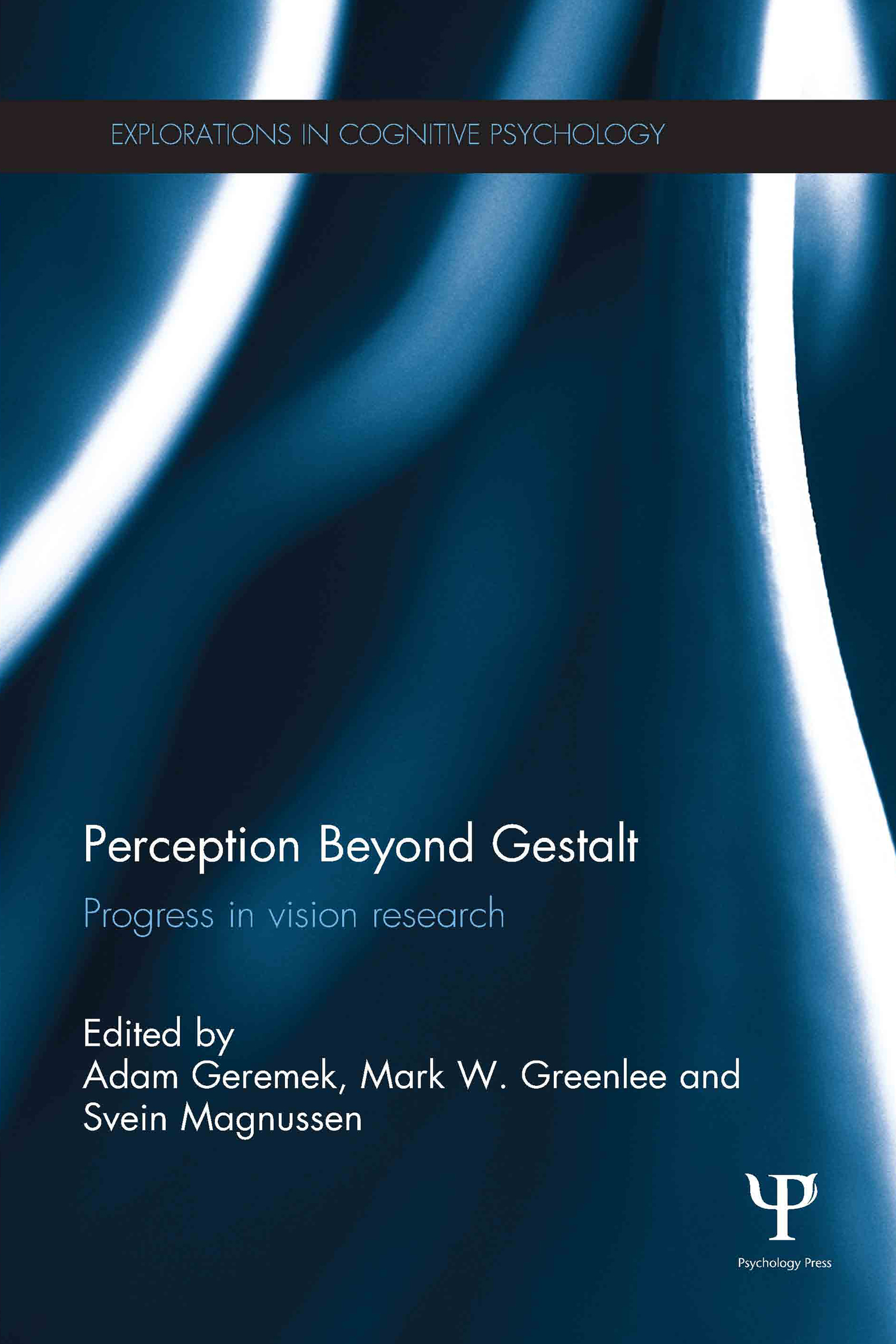 Perception Beyond Gestalt: Progress in vision research (Hardback) book cover
