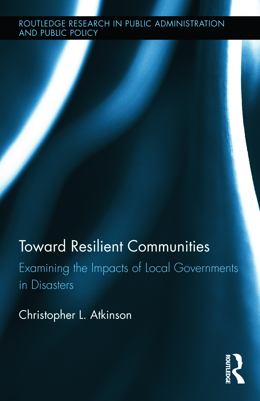 Toward Resilient Communities: Examining the Impacts of Local Governments in Disasters book cover