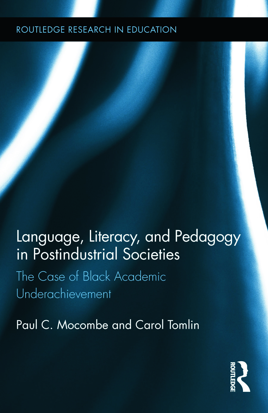 Language, Literacy, and Pedagogy in Postindustrial Societies: The Case of Black Academic Underachievement (Hardback) book cover