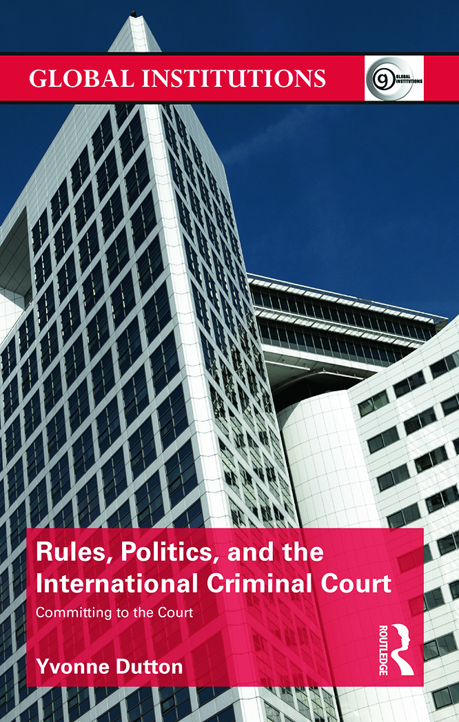Rules, Politics, and the International Criminal Court: Committing to the Court (Hardback) book cover