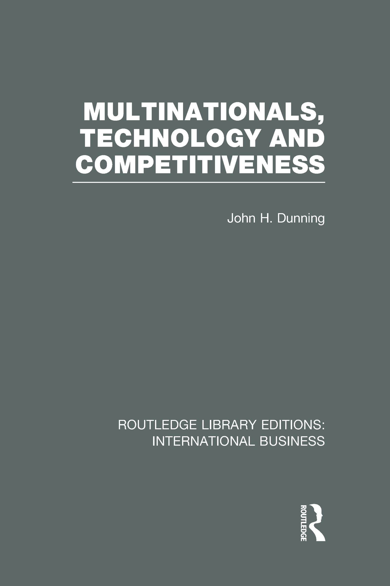 Multinationals, Technology & Competitiveness (RLE International Business) (Hardback) book cover