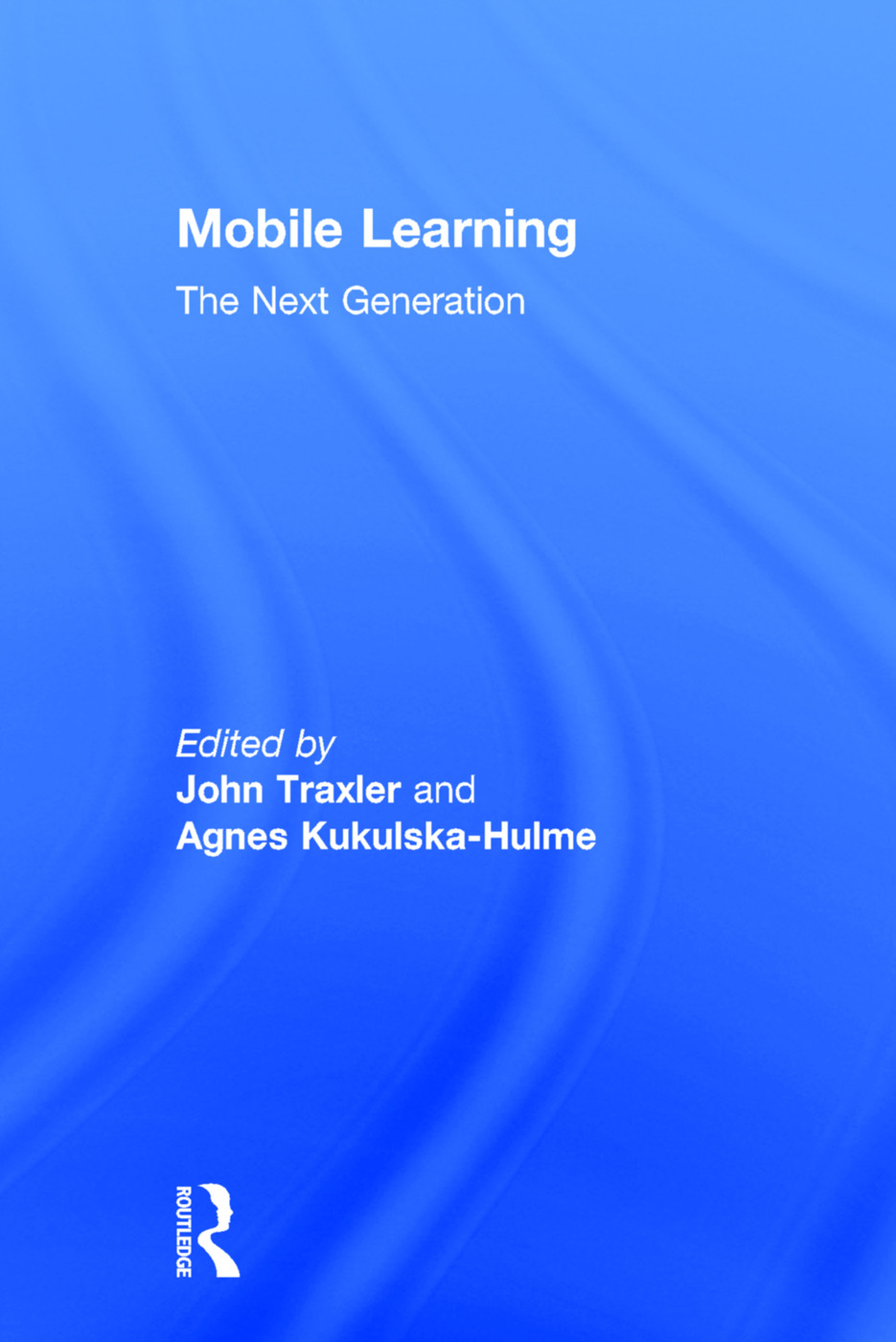 Mobile Learning: The Next Generation, 1st Edition (Hardback) book cover
