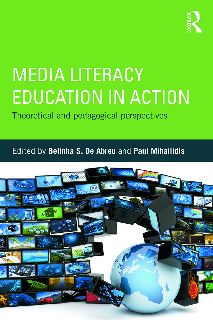 Media Literacy Education in Action: Theoretical and Pedagogical Perspectives (Paperback) book cover